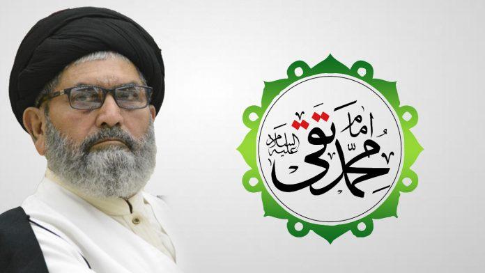 حضرت امام محمد تقی الجواد علیہ السلام کے یوم ولادت پر قائد ملت جعفریہ پاکستان کا پیغام